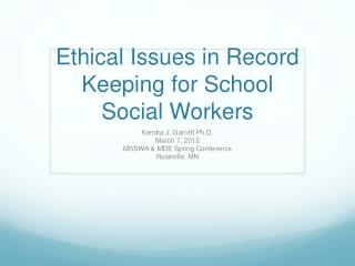 Ethical Issues in Record Keeping for School Social Workers