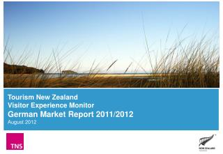 Tourism New Zealand Visitor Experience Monitor German Market Report 2011/2012 August 2012