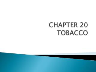 CHAPTER 20 TOBACCO