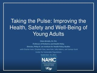 Taking the Pulse: Improving  the Health, Safety and Well-Being of Young  Adults