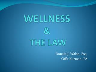 WELLNESS & THE LAW