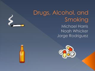 Drugs, Alcohol, and Smoking