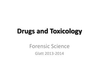 Drugs and Toxicology