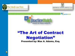 """The Art of Contract Negotiation"" Presented by: Max A. Adams, Esq."
