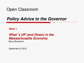 Open Classroom  Policy Advice to the Governor