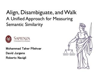 Align, Disambiguate, and Walk A Unified Approach for Measuring Semantic Similarity