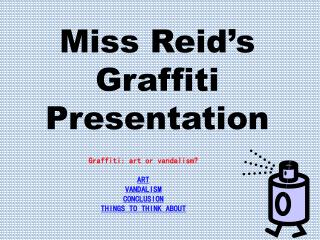 Miss Reid's Graffiti Presentation