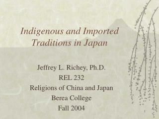 Indigenous and Imported Traditions in Japan