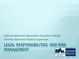 Legal Responsibilities  and Risk Management