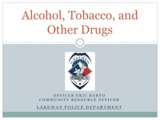 Alcohol, Tobacco, and  Other Drugs