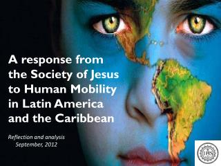 A response  from the Society  of  Jesus to  Human  Mobility  in  Latin America  and  the Caribbean