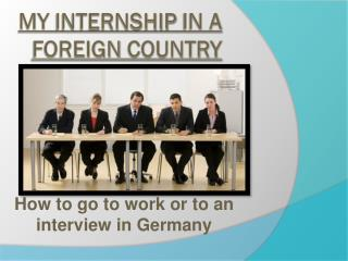 My internship  in a  foreign country