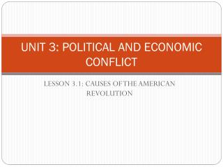 UNIT 3: POLITICAL AND ECONOMIC CONFLICT