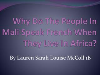 Why Do The People In Mali Speak French When They Live In Africa?