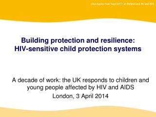 Building protection and resilience: HIV-sensitive child protection systems