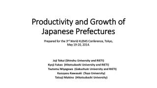 Productivity and Growth of Japanese  Prefectures Prepared  for the  3 rd  World  KLEMS  Conference ,  Tokyo,  May 19-20,