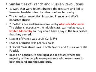 Similarities of French and Russian Revolutions 1. Wars that were fought drained the treasury, and led to financial hard
