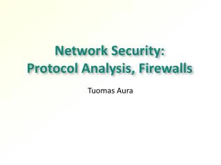 Network Security:  Protocol  Analysis, Firewalls