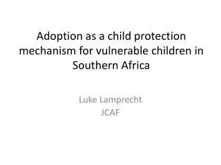 Adoption as a child protection mechanism for vulnerable children in Southern Africa