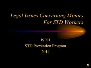 Legal Issues Concerning Minors For STD Workers