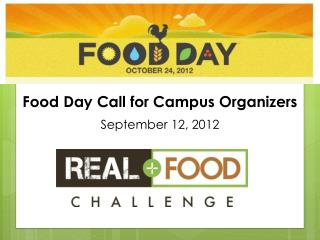Food Day Call for Campus Organizers September 12, 2012