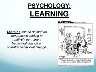PSYCHOLOGY:  LEARNING