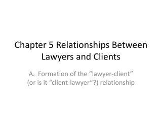 Chapter 5 Relationships Between Lawyers and Clients