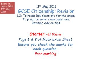 Starter  –8/ 10mins Page 1  & 2 of Mock Exam Sheet Ensure you check the marks for each question. Peer marking