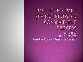 Part 2 of 3 part series: Informed consent: The Process
