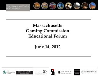 Massachusetts  Gaming Commission Educational Forum June 14, 2012