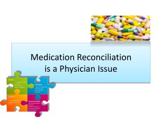 Medication Reconciliation   is a Physician Issue
