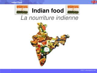Indian food La  nourriture indienne
