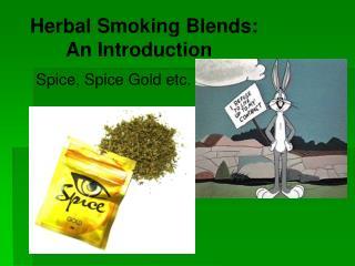 Herbal Smoking Blends: An Introduction
