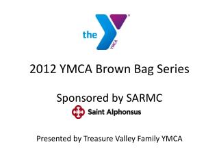 2012 YMCA Brown Bag Series