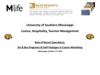 University of Southern Mississippi Casino, Hospitality, Tourism  Management Role of Resort Operations,