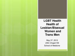 LGBT  Health Health  of Lesbian/Bisexual  Women and Trans Men