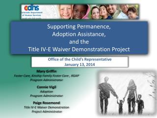 Supporting Permanence, Adoption Assistance, and the  Title IV-E Waiver Demonstration Project