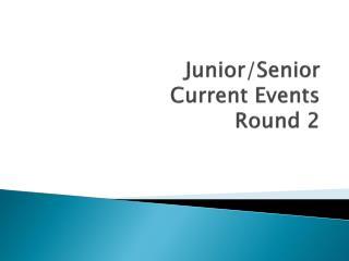 Junior/Senior Current Events Round 2