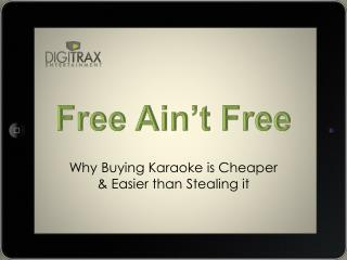Why Buying Karaoke is Cheaper & Easier than Stealing it