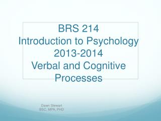 BRS 214 Introduction to  Psychology 2013-2014 Verbal and Cognitive Processes