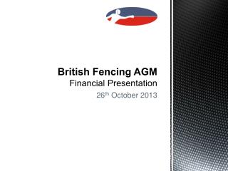 British Fencing AGM Financial Presentation
