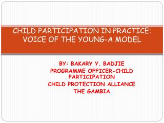 CHILD PARTICIPATION IN PRACTICE: VOICE OF THE YOUNG-A MODEL