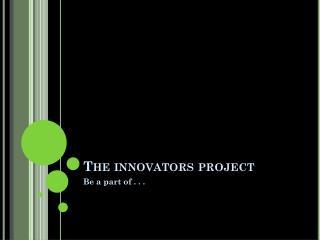 The innovators project