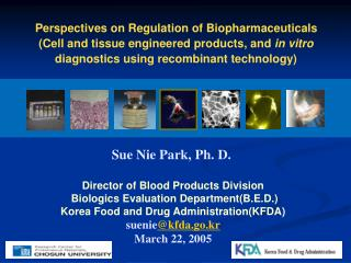 Perspectives on Regulation of Biopharmaceuticals (Cell and tissue engineered products, and  in vitro diagnostics using r