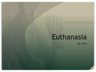 why euthanasia should be legal Should voluntary euthanasia (ve) and/or physician assisted suicide (pas) be legalized when the arguments are examined, and the experience in the netherlands and oregon is considered, the answer is a decisive no.