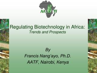 Regulating Biotechnology in Africa: Trends and Prospects