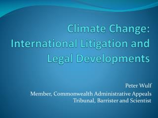 Climate Change: International Litigation and Legal Developments