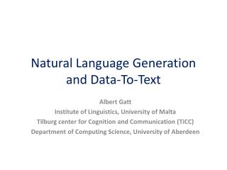 Natural Language Generation and Data-To-Text