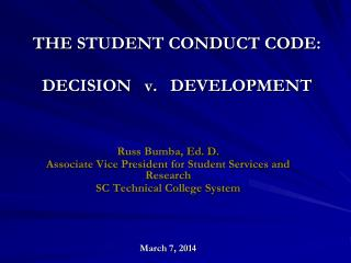 THE STUDENT CONDUCT CODE: DECISION v. DEVELOPMENT