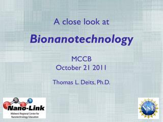 A close look at Bion anotechnology MCCB October 21 2011 Thomas L. Deits, Ph.D .